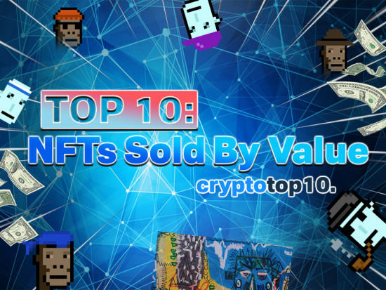 Top 10 NFTs Sold by Value